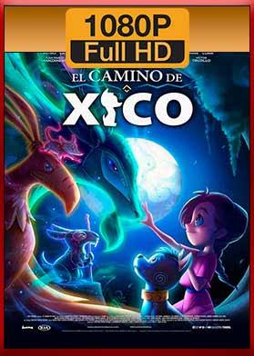 El Camino de Xico (2020) [1080p-Latino] [MEGA]