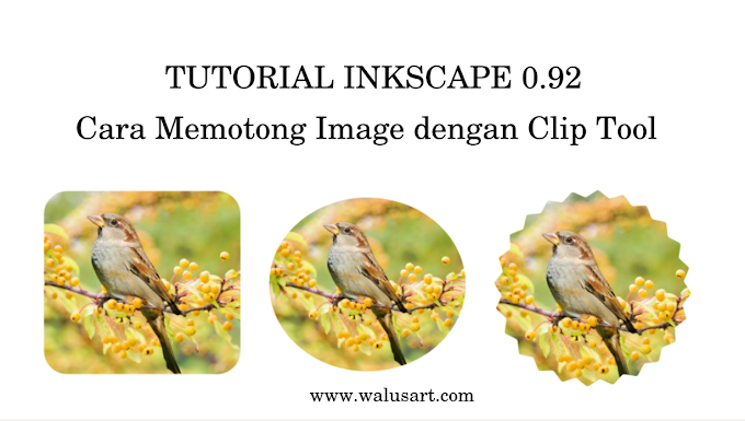 Cara Memotong Image dengan Clip Tool di Inkscape