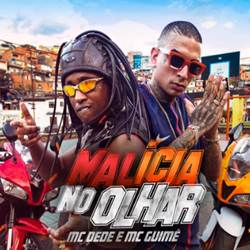 Baixar Malicia No Olhar - MC Dede e MC Guimê Mp3