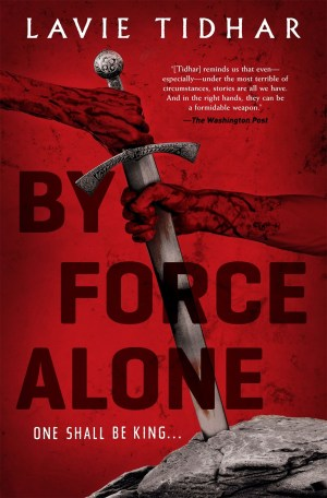 Lavie Tidhar - By Force Alone