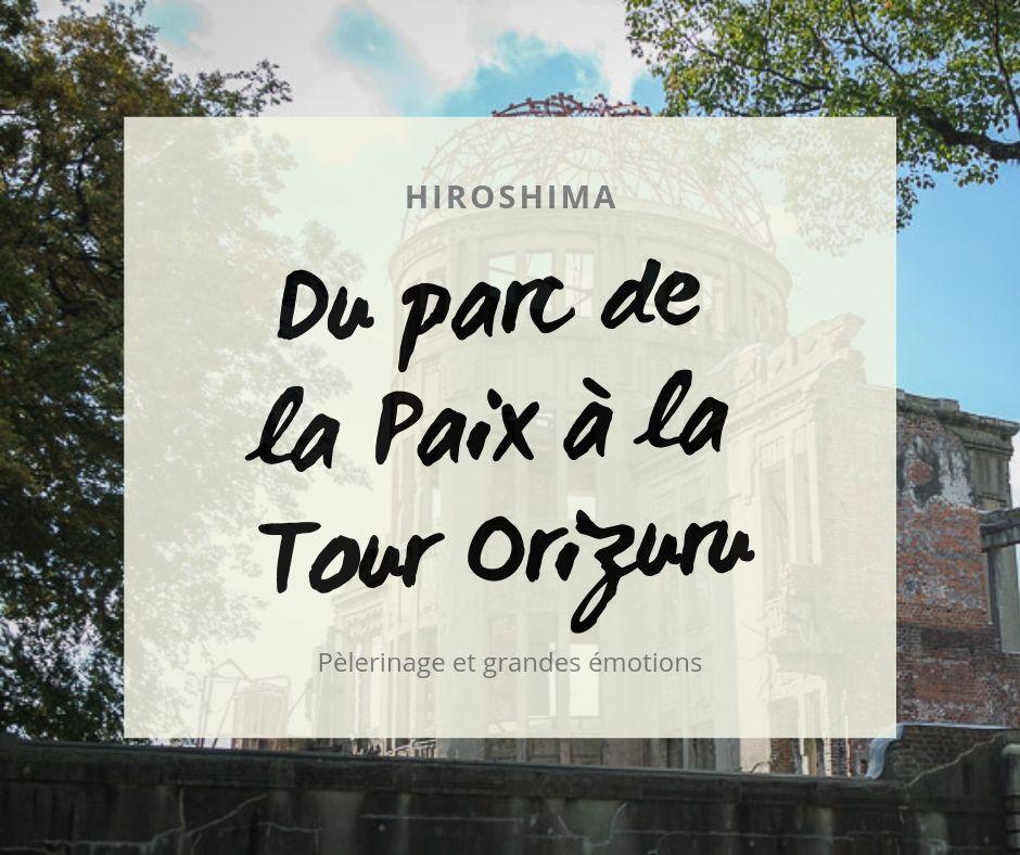 Du parc de la Paix à la tour Orizuru