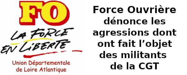 FO DÉNONCE LES AGRESSIONS DONT ONT FAIT L'OBJET DES MILITANTS DE LA CGT