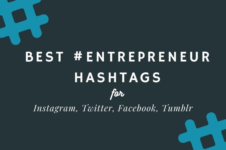 Hashtags for Entrepreneurs on Instagram, Twitter, Facebook, Tumblr