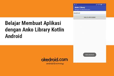 Cara Membuat Aplikais dengan Kotlin Anko Library di Android Studio