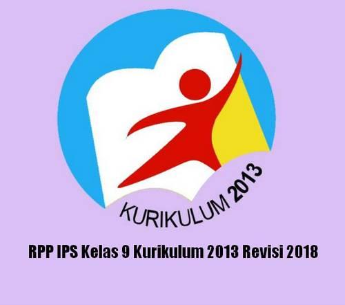 Rencana Pelaksanaan Pembelajaran tidak asing lagi bagi bapak dan Ibu terutama jika membua RPP IPS Kelas 9 Kurikulum 2013 Revisi 2018