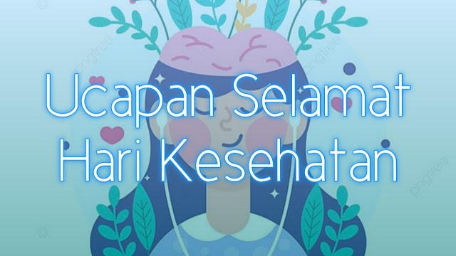 Template Ucapan Selamat Hari Kesehatan Indonesia dan Dunia