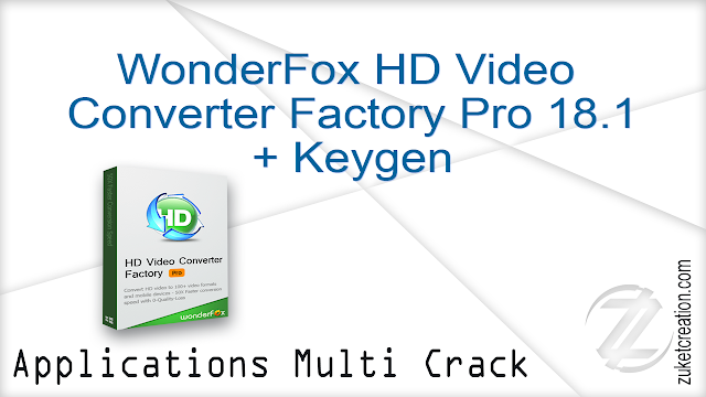 WonderFox HD Video Converter Factory Pro 18.1 + Keygen