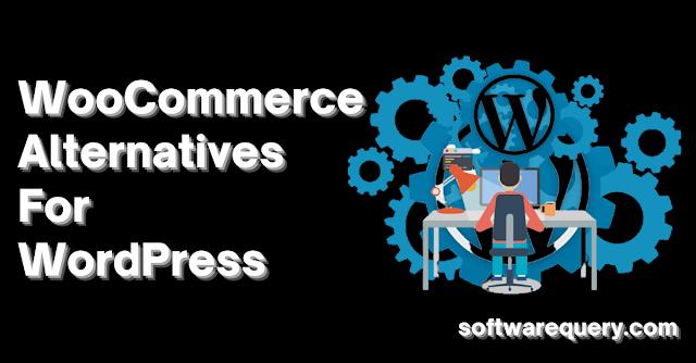 softwarequery.com-WooCommerce Alternatives For WordPress