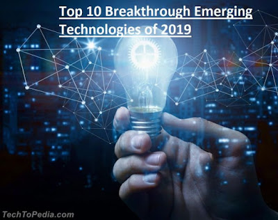 Top 10 Breakthrough Emerging Technologies of 2019