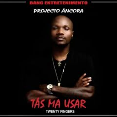 Twenty Fingers - Tas Ma Usar (Prod. Revolution Music) 2018 [Download Mp3]