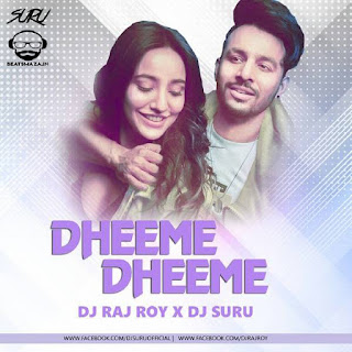Dheeme Dheeme (Remix) DJ Raj Roy X DJ Suru