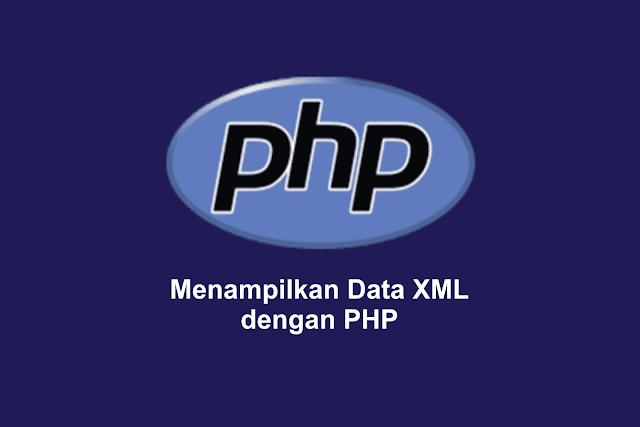 Menampilkan Data XML dengan PHP
