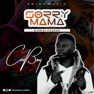 [Music] Ceeboy – Sorry Mama