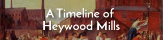 A timeline of mills in Heywood, Lancashire
