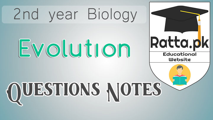 2nd Year Biology Chapter 24 Evolution Notes - Short Questions