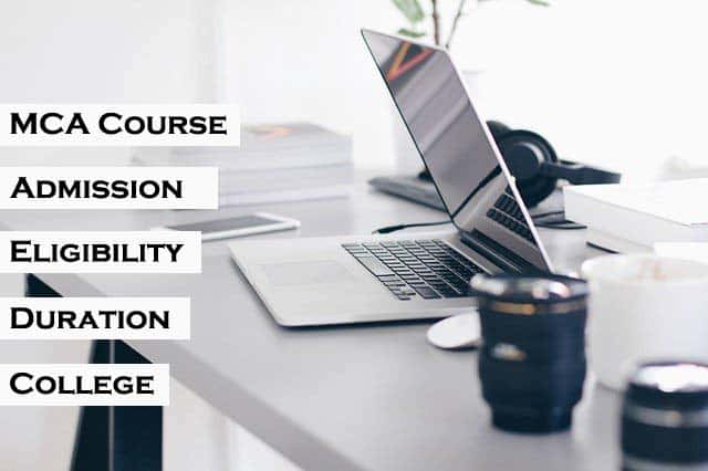 MCA Course: What are Duration, Eligibility, Fee, and Salary?