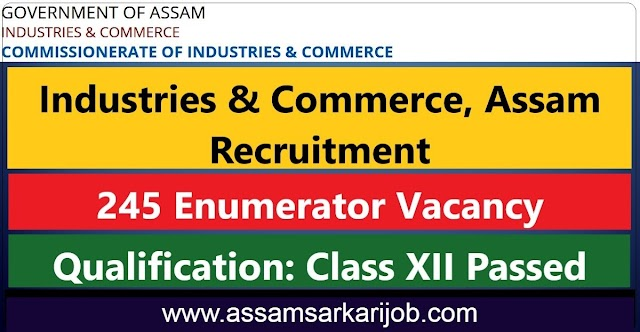 Industries & Commerce, Assam Recruitment 2020 : Apply For 245 Enumerator Vacancy
