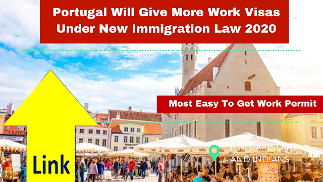 Portugal Will Give More Work Visas Under New Immigration Law 2020