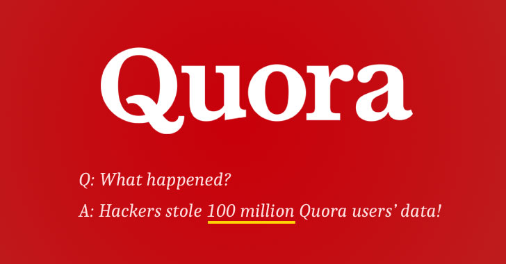 Quora Gets Hacked – 100 Million Users Data Stolen
