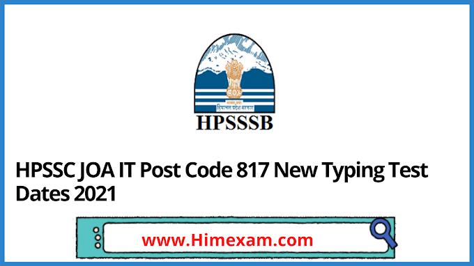 HPSSC JOA IT Post Code 817 New Typing Test Dates 2021(3rd List )
