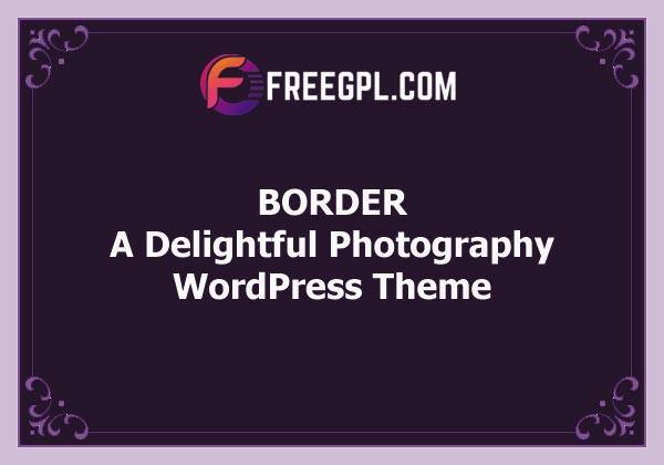 BORDER – A Delightful Photography WordPress Theme Free Download