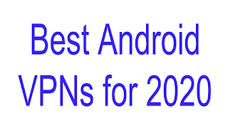 Best Android VPNs for 2020