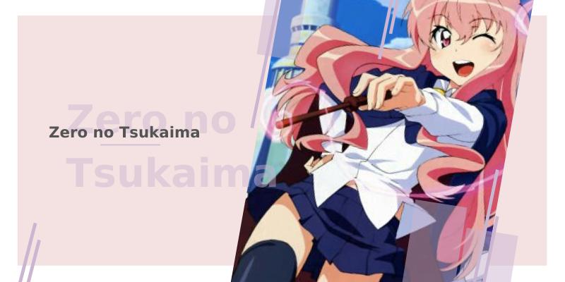 2 anime com bruxa - Zero no Tsukaima