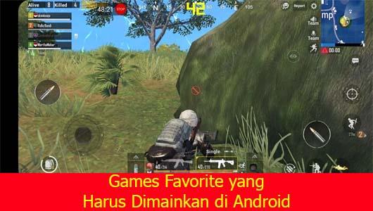 Games Favorite yang Harus Dimainkan di Android