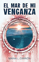 reseña del libro El mar de mi venganza de Mayka L Carrión