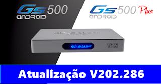 GLOBALSAT GS500,GS500 PLUS ANDROID 4K NOVA ATUALIZAÇÃO V202.286 GS500