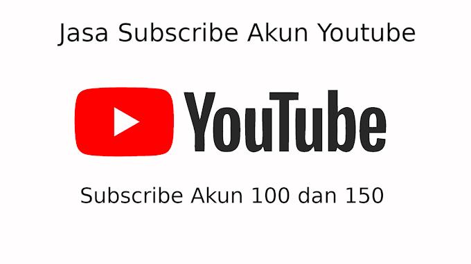 Jasa Subscribe Youtube - 100 dan 150 Subscribe Akun Asli Bukan Bot