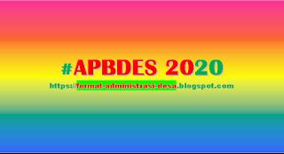 "<img src=""https://1.bp.blogspot.com/-6HP2IE3_bDk/XboaeDz35mI/AAAAAAAABg0/-k47ifFkpKoQyMQwsL0QwCsz0pMzoaSSgCLcBGAsYHQ/s320/contoh-apbdes-2020.png"" alt=""Contoh APBDes 2020 lengkap""/>"
