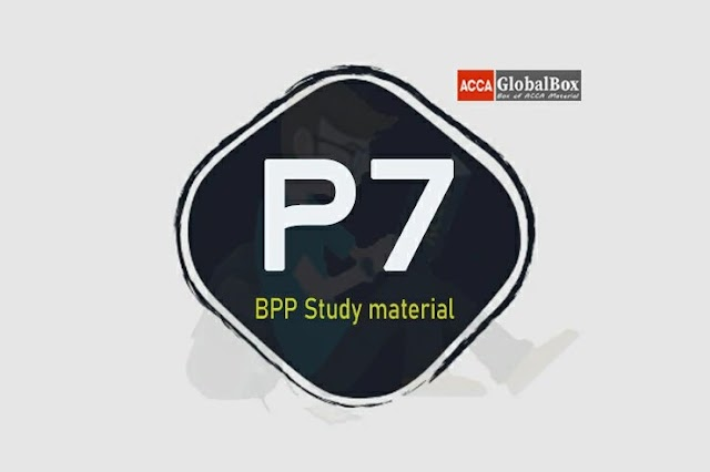 P7 | Advanced Audit and Assurance - (AAA) | BPP Study Material