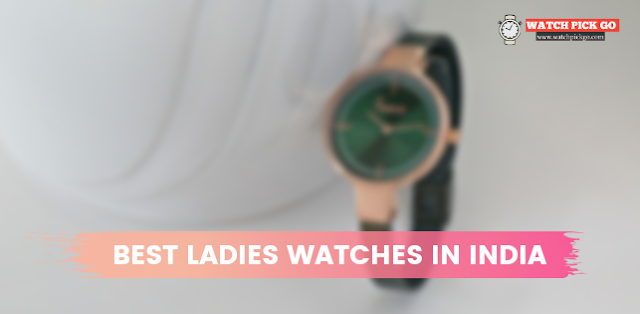 Top 5 Best Ladies watches in India - Review (2020)