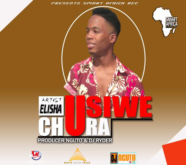 New AUDIO | Elisha | Usiwe Chura | Pro Nguto (SINGELI) Download/listen now