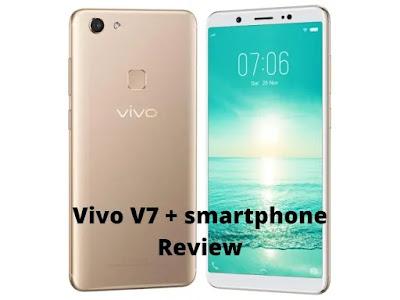 Vivo V7 + smartphone Review