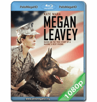 MEGAN LEAVEY (2017) 1080P HD MKV ESPAÑOL LATINO