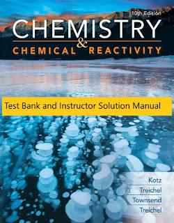 Chemistry & Chemical Reactivity, 10th Edition, John C. Kotz, Paul M. Treichel, John R. Townsend, David Treichel, © 2019ISBN-10: 1337399078, Test Bank, and Instructor, Solution Manual 1