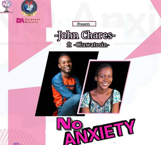 No Anxiety Gospel Lyrics - John Chares