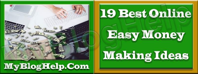 19 Best Online Easy Money Making Ideas ~ MyBlogHelp– A Blog
