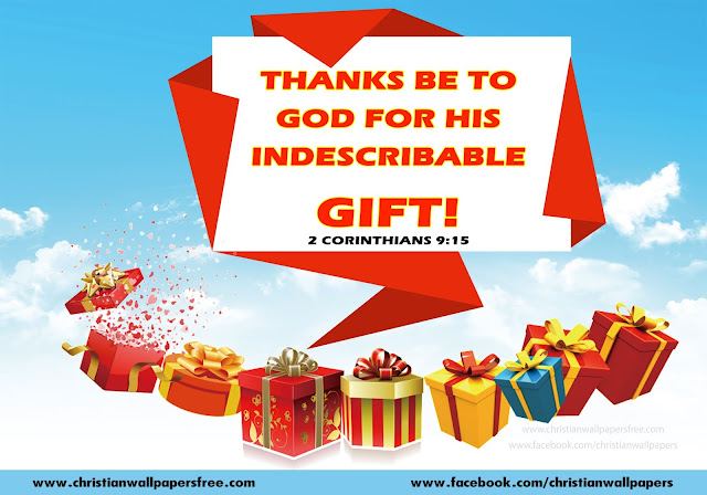 Thanks be to God for his indescribable gift 2 Corinthians 9:15