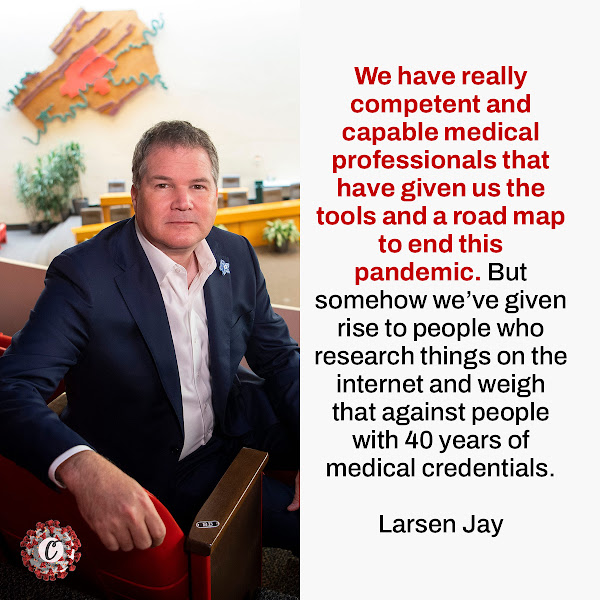 We have really competent and capable medical professionals that have given us the tools and a road map to end this pandemic. But somehow we've given rise to people who research things on the internet and weigh that against people with 40 years of medical credentials. — Larsen Jay, Knox County Commission Chairman