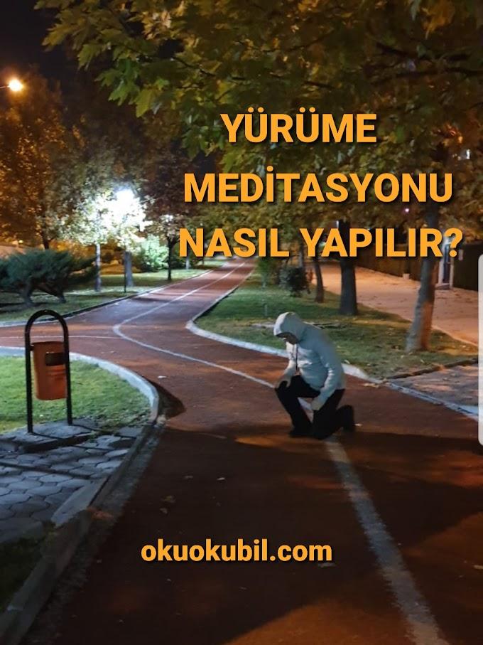 Yürüme Meditasyonu Nasıl Yapılır? Nefes Egzersizi Tarifi