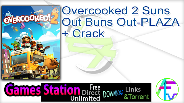 Overcooked 2 Suns Out Buns Out-PLAZA + Crack