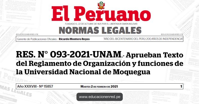 RES. N° 093-2021-UNAM.- Aprueban Texto del Reglamento de Organización y funciones de la Universidad Nacional de Moquegua