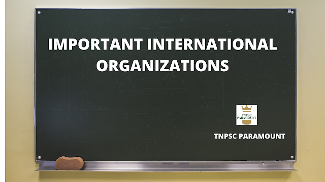 List of Important International Organizations