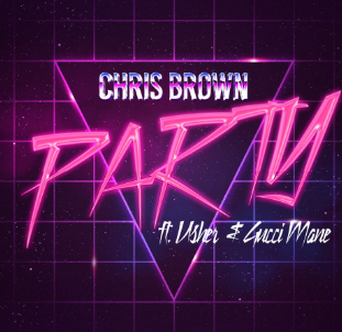 Lirik Lagu Chris Brown Featuring Usher & Gucci Mane - Party