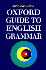 alt=The-Oxford-Guide-To-English-Grammar-by-John-Eastwood