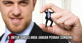 Untuk sukses anda Jangan pernah sombong