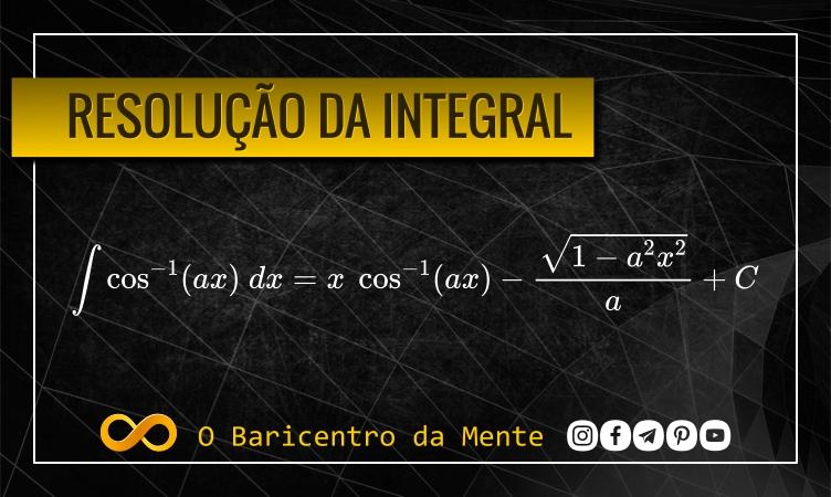 resolucao-da-integral-do-arc-cos-ax